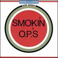 Bob_Seger_-_Smokin'_O.P.'s