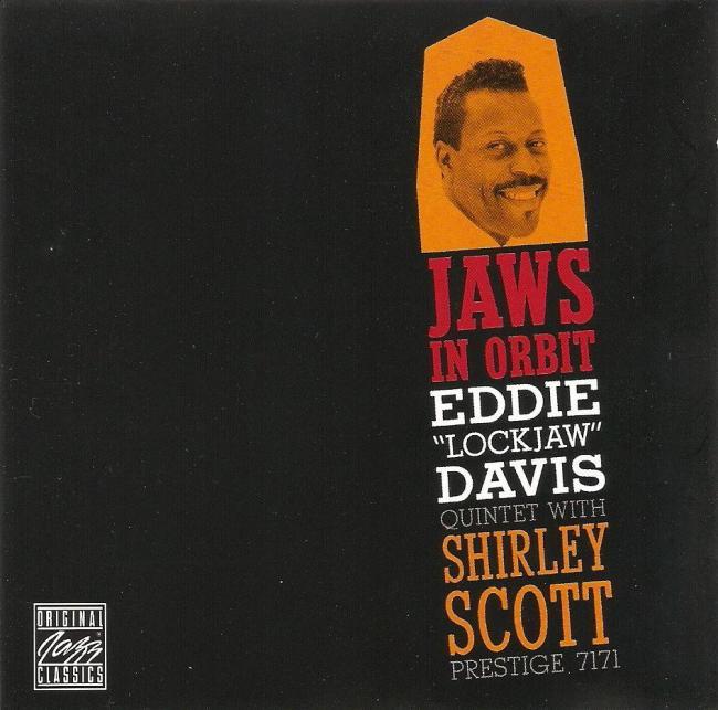 Eddie Lockjaw Davis Quintet With Shirley Scott - 1959 - Jaws In Orbit (Prestige) 2