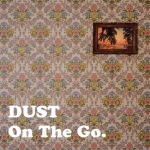 Dust - On The Go